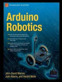 Arduino Robotics by John-David Warren