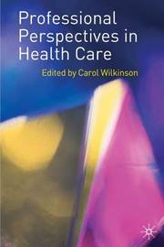 Professional Perspectives in Health Care by Carol Wilkinson image