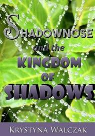 Shadownose and the Kingdom of Shadows by Krystyna Walczak image