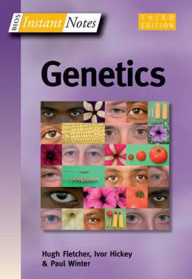 BIOS Instant Notes in Genetics by Hugh Fletcher
