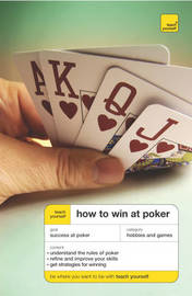 Teach Yourself How to Win at Poker by Belinda Levez