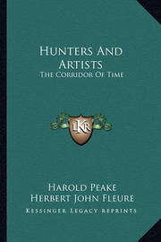 Hunters and Artists: The Corridor of Time by Harold Peake