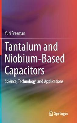 Tantalum and Niobium-Based Capacitors by Yuri Freeman