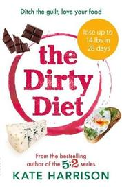 The Dirty Diet by Kate Harrison