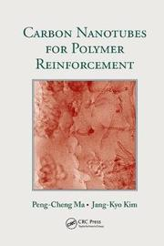Carbon Nanotubes for Polymer Reinforcement by Peng-Cheng Ma