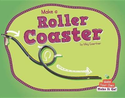 Make a Roller Coaster by Meg Gaertner