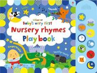 Baby's Very First Nursery Rhymes Playbook by Fiona Watt