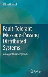 Fault-Tolerant Message-Passing Distributed Systems by Michel Raynal