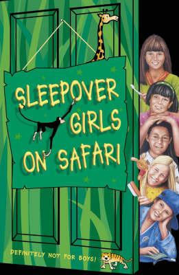 The Sleepover Girls on Safari by Angie Bates image