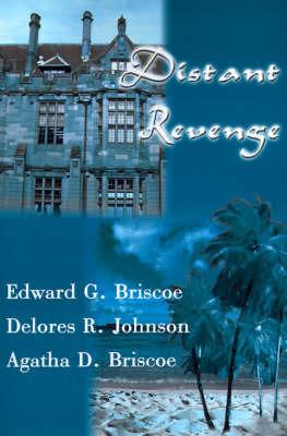 Distant Revenge by Edward G Briscoe, M.D. image