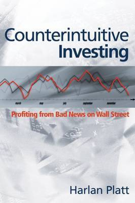 Counterintuitive Investing by Harlan D. Platt