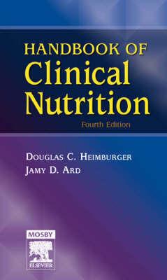 Handbook of Clinical Nutrition by Douglas C. Heimburger