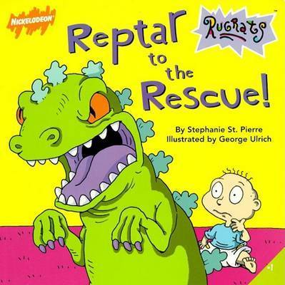 Reptar to the Rescue! by Stephanie St.Pierre