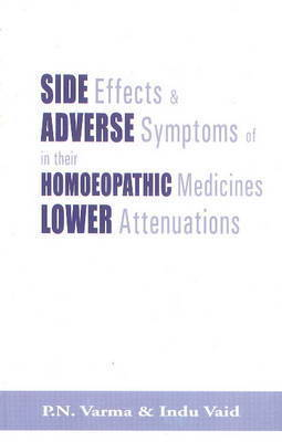 Side Effects & Adverse Symptoms of Homoeopathic Medicines in Their Lower Attenuations by P. N. Varna