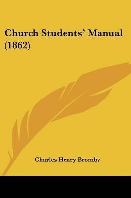 Church Students' Manual (1862) by Charles Henry Bromby