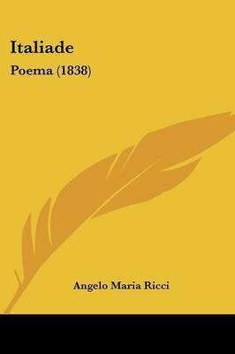Italiade: Poema (1838) by Angelo Maria Ricci