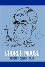 Church Mouse by Robert F. CULLUM Th.D. image