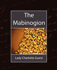 The Mabinogion by Charlotte Guest Lady Charlotte Guest image