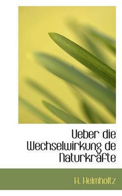 Ueber Die Wechselwirkung de Naturkrfte by H Helmholtz image