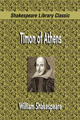 Timon of Athens (Shakespeare Library Classic) by William Shakespeare image