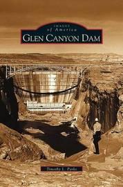 Glen Canyon Dam by Timothy, L. Parks