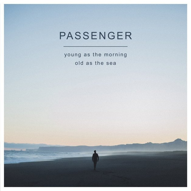 Young As The Morning, Old As The Sea (Deluxe Edition) by Passenger