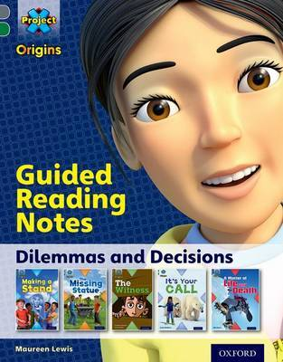 Project X Origins: Grey Book Band, Oxford Level 12: Dilemmas and Decisions: Guided reading notes by Maureen Lewis image