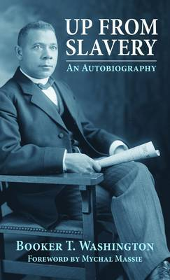 Up from Slavery by Booker Washington