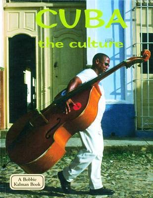 Cuba, the Culture by Susan Hughes