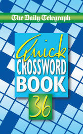 "The ""Daily Telegraph"" Quick Crosswords Book 36 by ""The Daily Telegraph"" image"