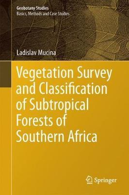 Vegetation Survey and Classification of Subtropical Forests of Southern Africa by Ladislav Mucina