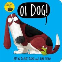 Oi Dog! Board Book by Kes Gray