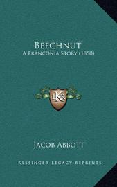 Beechnut: A Franconia Story (1850) by Jacob Abbott