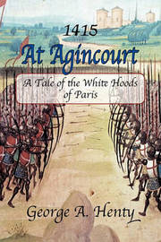 At Agincourt by George A. Henty