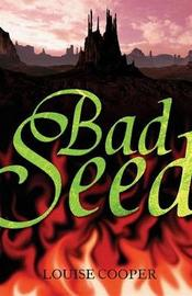 The Bad Seed by Louise Cooper image