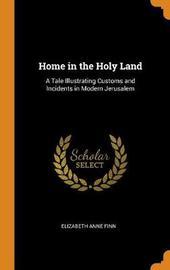 Home in the Holy Land by Elizabeth Anne Finn