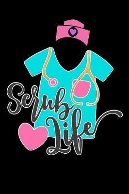 scrub life by Scrub Lives Publishers