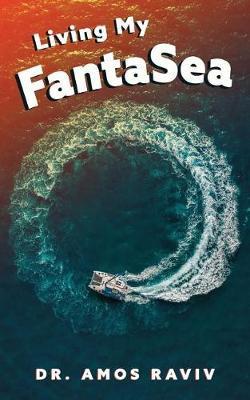 Living my FantaSea by Amos Raviv