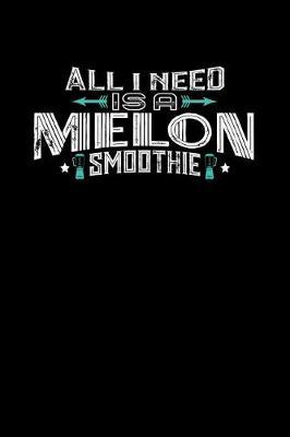 All I Need Is A Melon Smoothie by Darren John