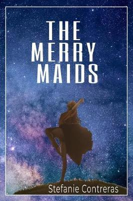 The Merry Maids by Stefanie Contreras