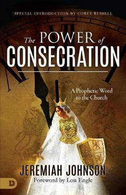 Power of Consecration, The by Jeremiah Johnson