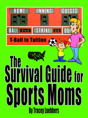 The Survival Guide for Sports Moms by Tracey Luebbers image