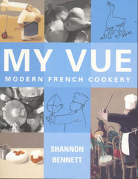 My Vue: Modern French Cookery by Shannon Bennett image