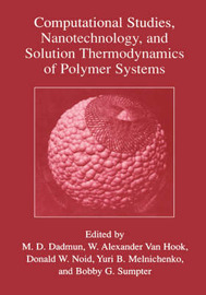 Computational Studies, Nanotechnology, and Solution Thermodynamics of Polymer Systems