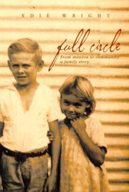 Full Circle: From Mission to Community: a Family Story by Edie Wright image