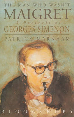 The Man Who Wasn't Maigret by Patrick Marnham image