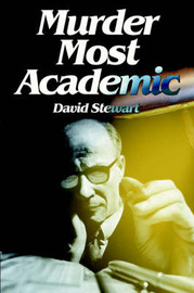 Murder Most Academic by David Stewart