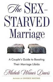 The Sex-Starved Marriage: A Couple's Guide to Boosting Their Marriage Libido by Michele Weiner Davis image