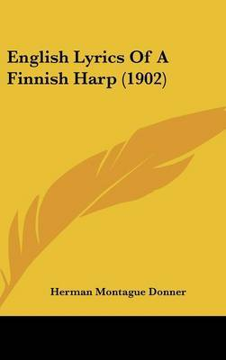 English Lyrics of a Finnish Harp (1902) by Herman Montague Donner image