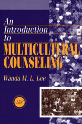 Introduction to Multicultural Counselling by Wanda M L Lee